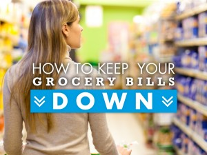 Getting More Out of Your Dollar – How to Keep Grocery Bills Down