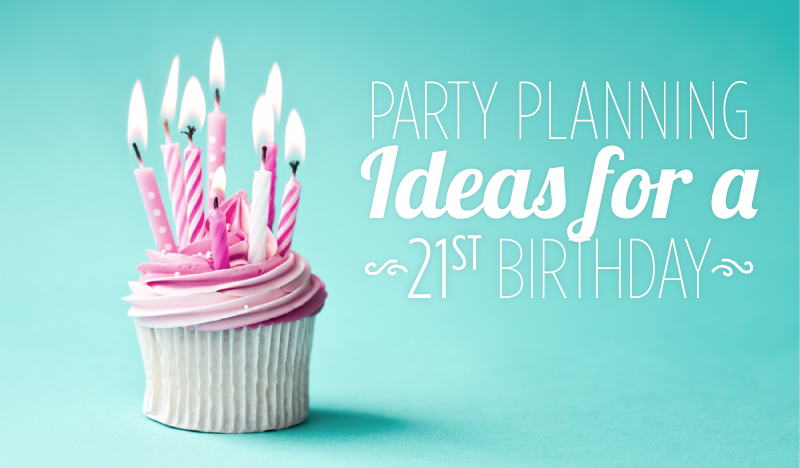 Party planning ideas for a 21st birthday macrae rentals for Party planning ideas for adults birthday