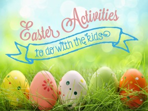 Easter Activities to do with the kids