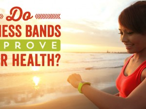 Do Health Bands Actually Improve Your Fitness?