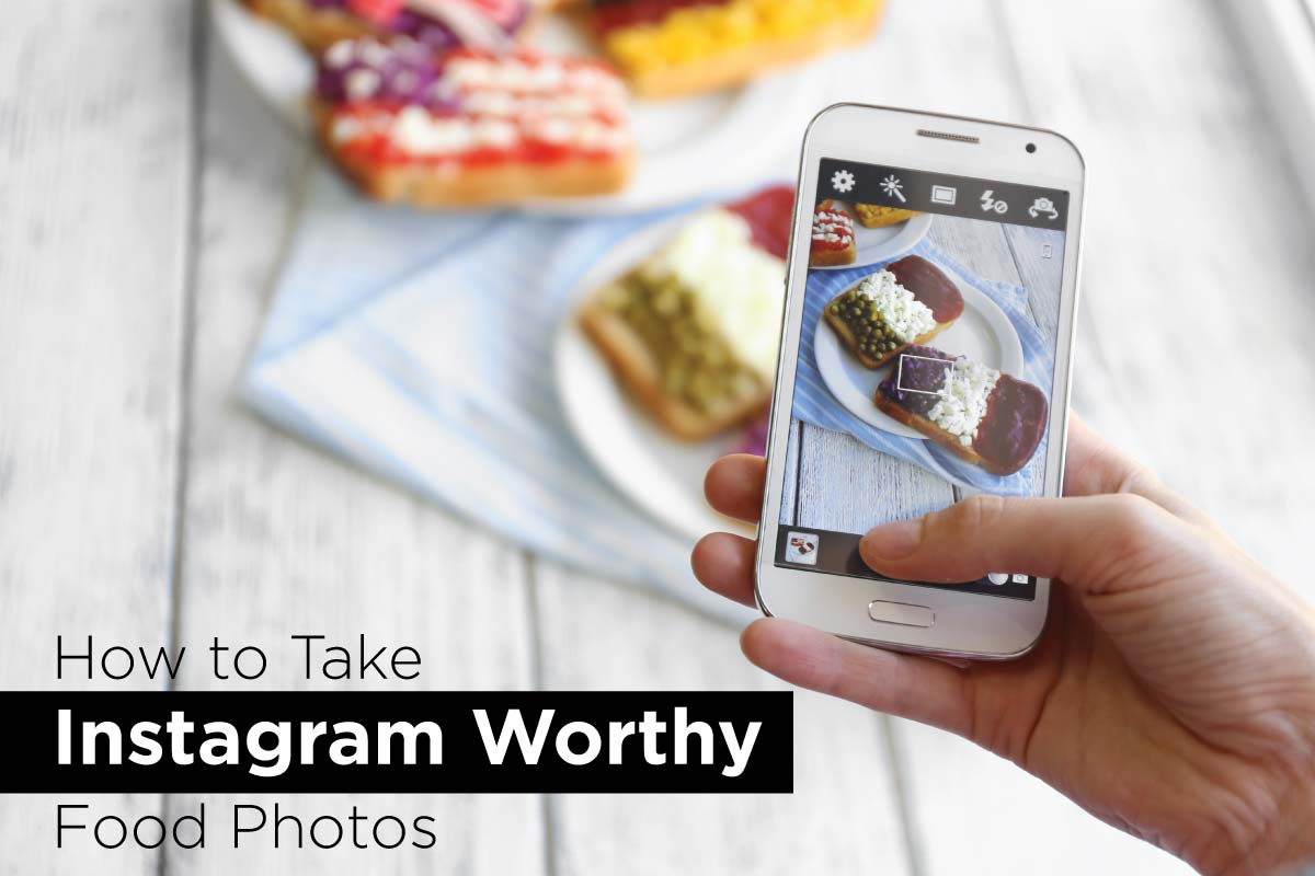How to Take Instagram-Worthy Food Photo | MacRae Rentals