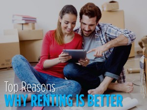 Top Reasons Why Renting is Better