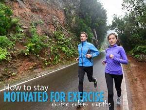 How to Stay Motivated for Exercise During Cold Months